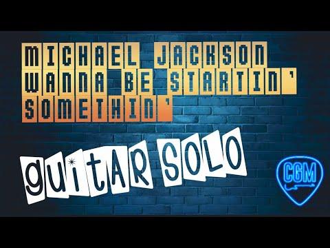 Michael Jackson-Wanna be Startin' Somethin' GUITAR SOLO accurate version + TAB