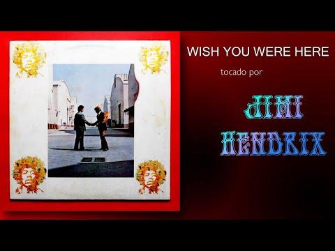 ¿WHISH YOU WHERE HERE tocado por Jimi HENDRIX?
