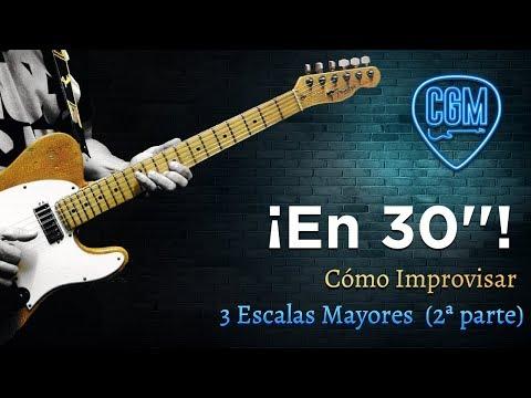 Cómo Improvisar: 3 Escalas mayores sobre Acorde Mayor (3ª parte) | Guitarra en 30'' 18º